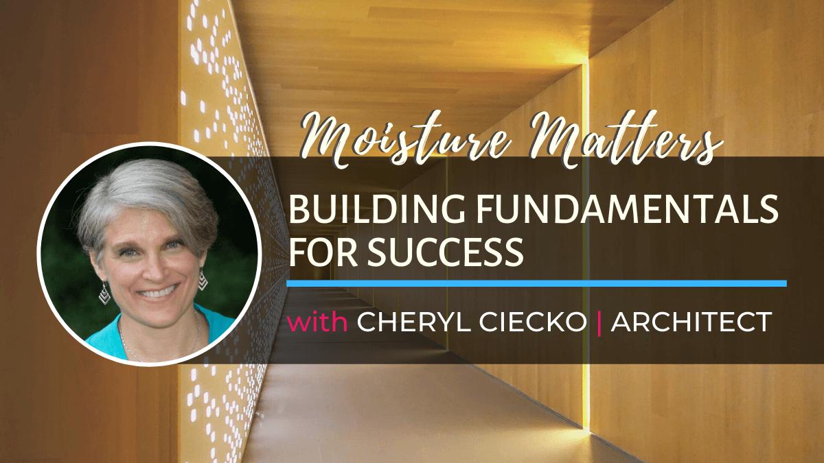 Moisture Matters Masterclass with Architect Cheryl Ciecko
