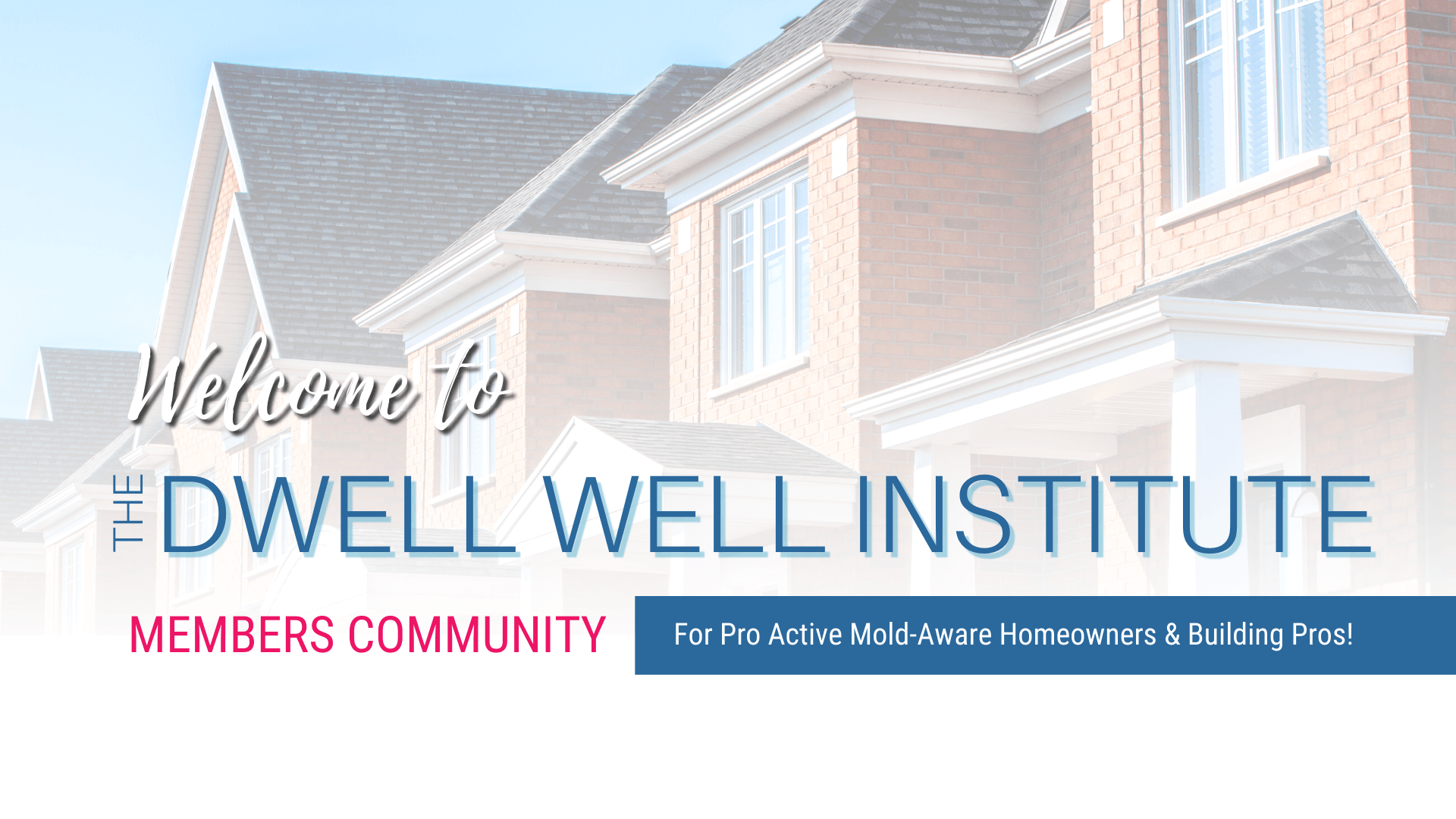 The New Educational Membership and Community for mold-aware homeowners and building pros